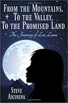 From the Mountains, to the Valley, to the Promised Land: The Journey of Luz Luna by Steve Aicinena