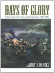 Days of Glory: The Army of the Cumberland, 1861–1867 by Larry J. Daniel