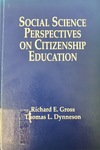 Social Science Perspectives on Citizenship Education by Richard E. Gross and Thomas L. Dynneson